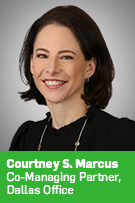 Courtney Marcus, Co-Managing Partner, Dallas Office